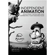 Independent Animation: Developing, Producing and Distributing Your Animated Films by Mitchell; Ben, 9781138855724