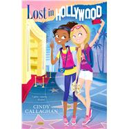 Lost in Hollywood by Callaghan, Cindy, 9781481465724