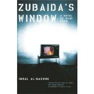 Zubaida's Window : A Novel of Iraqi Exile by Al-Qazwini, Iqbal, 9781558615724