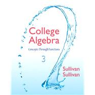 College Algebra Concepts Through Functions Plus NEW MyMathLab with eText -- Access Card Package by Sullivan, Michael, III, 9780321925725