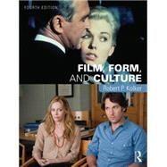 Film, Form, and Culture: Fourth Edition by Kolker; Robert, 9781138845725