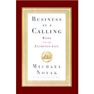 Business as a Calling by Novak, Michael and jana, 9781476745725