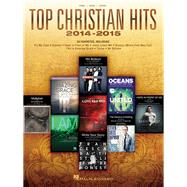 Top Christian Hits 2014-2015: Piano / Vocal / Guitar by Hal Leonard Corporation, 9781495005725