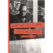 Architecture Visionaries by Weston, Richard, 9781780675725