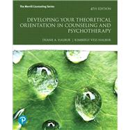 Developing Your Theoretical Orientation in Counseling and Psychotherapy by Halbur, Duane A.; Halbur, Kimberly Vess, 9780134805726
