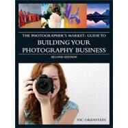 The Photographer's Market Guide to Building Your Photography Business by Orenstein, Vik, 9781582975726