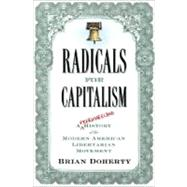 Radicals for Capitalism by Doherty, Brian, 9781586485726