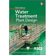 Water Treatment Plant Design, Fifth Edition by Unknown, 9780071745727