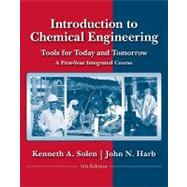 Introduction to Chemical Engineering: Tools for Today and Tomorrow, 5th Edition by Kenneth A. Solen (Brigham Young University); John Harb (Brigham Young University), 9780470885727