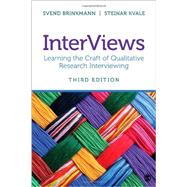 InterViews: Learning the Craft of Qualitative Research Interviewing by Brinkmann, Svend; Kvale, Steinar, 9781452275727