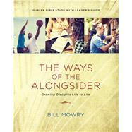The Ways of the Alongsider by Mowry, Bill, 9781631465727