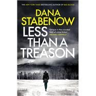 Less Than a Treason by Stabenow, Dana, 9781786695727