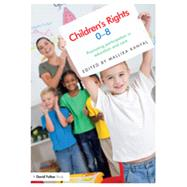 Children's Rights 0-8: Promoting Participation In Education And Care