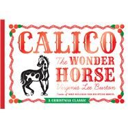 Calico the Wonder Horse by Burton, Virginia Lee, 9780547575728
