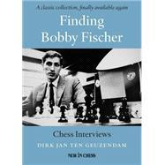 Finding Bobby Fischer: Chess Interviews by Ten Geuzendam, Dirk Jan, 9789056915728