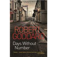 Days Without Number by Goddard, Robert, 9780802125729