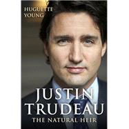 Justin Trudeau by Young, Huguette; Tombs, George, 9781459735729