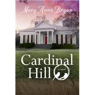 Cardinal Hill by Bryan, Mary Anna, 9780881465730
