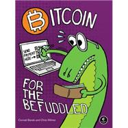 Bitcoin for the Befuddled by Barski, Conrad; Wilmer, Chris, 9781593275730