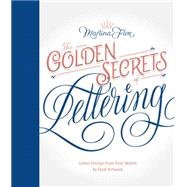 The Golden Secrets of Lettering by Flor, Martina, 9781616895730