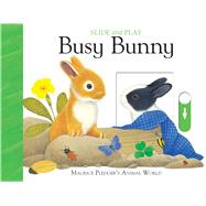 Slide & Play: Busy Bunny by Pledger, Maurice; Wood, A.J., 9781626865730