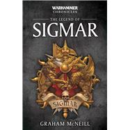 The Legend of Sigmar by McNeill, Graham, 9781784965730