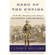 Hero of the Empire by Millard, Candice, 9780385535731