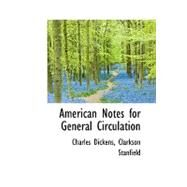 American Notes for General Circulation by Dickens, Charles, 9780554515731
