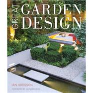 Great Garden Design: Contemporary Inspiration for Outdoor Spaces by Hodgson, Ian; Brookes, John, 9780711235731