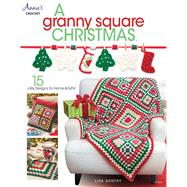 A Granny Square Christmas by Gentry, Lisa, 9781590125731