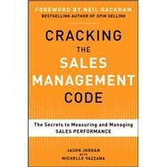 Cracking the Sales Management Code: The Secrets to Measuring and Managing Sales Performance by Jordan, Jason; Vazzana, Michelle, 9780071765732