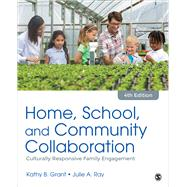 Home, School, and Community Collaboration by Grant, Kathy B.; Ray, Julie A., 9781506365732