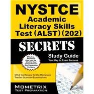 Nystce Academic Literacy Skills Test Alst 202 Secrets: Nystce Exam Review for the New York State Teacher Certification Examinations by Nystce Exam Secrets Test Prep, 9781630945732