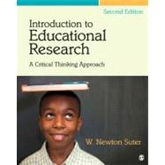 Introduction to Educational Research : A Critical Thinking Approach by W. Newton Suter, 9781412995733