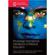 Routledge International Handbook of Medical Education by Abdulrahman; Khalid Bin, 9780415815734