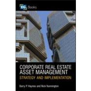 Corporate Real Estate Asset Management by Haynes; Barry P., 9780728205734