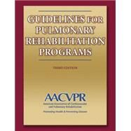 Guidelines for Pulmonary Rehabilitation Programs by American Association of Cardiovascular & Pulmonary, 9780736055734