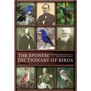 The Eponym Dictionary of Birds by Beolens, Bo; Watkins, Michael; Grayson, Michael, 9781472905734