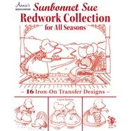Sunbonnet Sue Redwork Collection For All Seasons by Saxton, Loyce, 9781573675734
