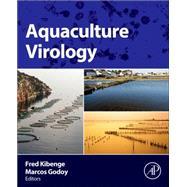 Aquaculture Virology by Kibenge, Frederick; Godoy, Marcos, 9780128015735