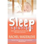 Sleep Solutions; Quiet Nights for You and Your Child From Birth to Five Years