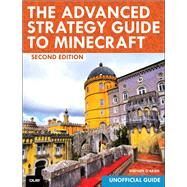 The Advanced Strategy Guide to Minecraft by O'Brien, Stephen, 9780789755735