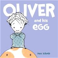 Oliver and his Egg by Schmid, Paul; Schmid, Paul, 9781423175735