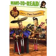 A Tale of Two Friends by O'Ryan, Ellie; Caulfield, Tom; Patasky, Megan; Gardner, Frederick; Tam, Allen, 9781481425735