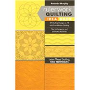 Rulerwork Quilting Idea Book 59 Outline Designs to Fill with Free-Motion Quilting, Tips for Longarm and Domestic Machines by Murphy, Amanda, 9781617455735
