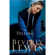 The Telling by Lewis, Beverly, 9780764205736