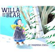 Willa and the Bear by O'Neill, Philomena, 9781454925736