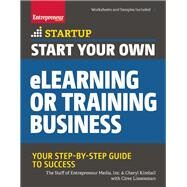 Start Your Own eLearning or Training Business Your Step-By-Step Guide to Success by Unknown, 9781599185736