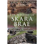 The Mystery of Skara Brae by Scranton, Laird, 9781620555736