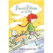 Princess Pistachio and the Pest by Gay, Marie-Louise; Homel, Jacob, 9781927485736